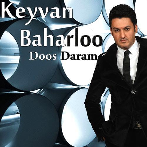 Keyvan Baharloo - Doos Daram