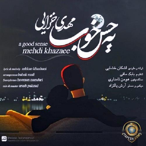 Mehdi Khazaee - Yeh Hese Khoob