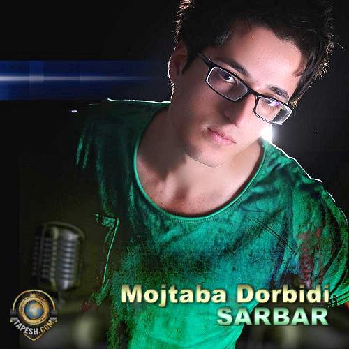Mojtaba Dorbidi - Sarbar