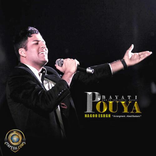 Pouya Bayati - Nagoo Eshgh