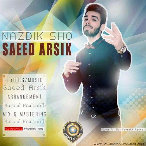 Saeed Arsik - Nazdik Sho