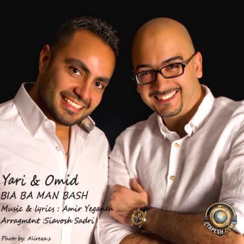 Yari and Omid - Bia Ba Man Bash