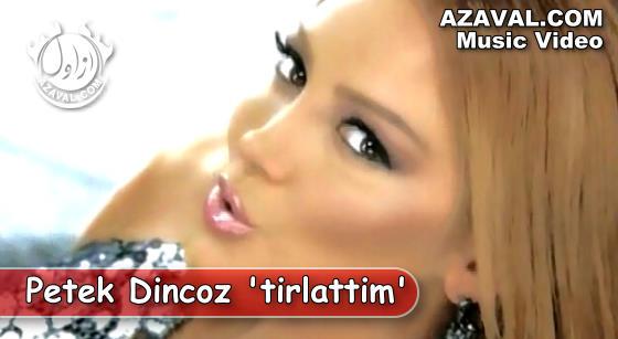 Petek Dincoz - Tirlattim